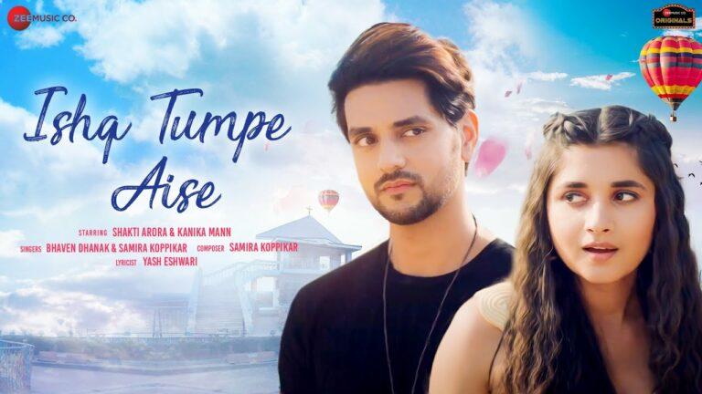 Ishq Tumpe Aise Lyrics - Bhaven Dhanak, Samira Koppikar