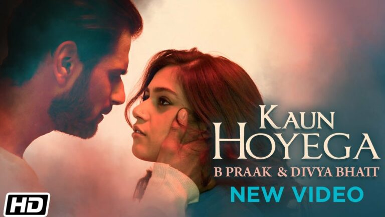 Kaun Hoyega Lyrics - B Praak, Divya Bhatt