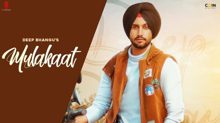 Mulakaat Lyrics - Deep Bhangu, Gurlej Akhtar