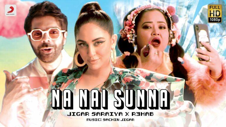 Na Nai Sunna Lyrics - Jigar Saraiya, Nikhita Gandhi