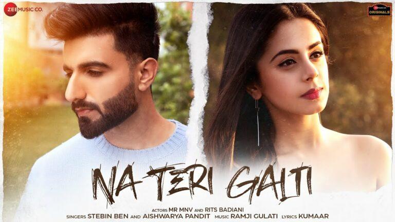 Na Teri Galti Lyrics - Stebin Ben, Aishwarya Pandit