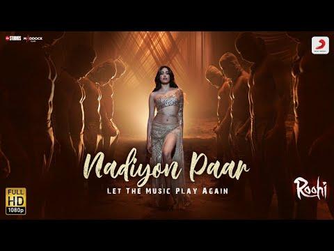 Nadiyon Paar Lyrics - Sachin-Jigar, IP Singh, Shamur, Rashmeet Kaur