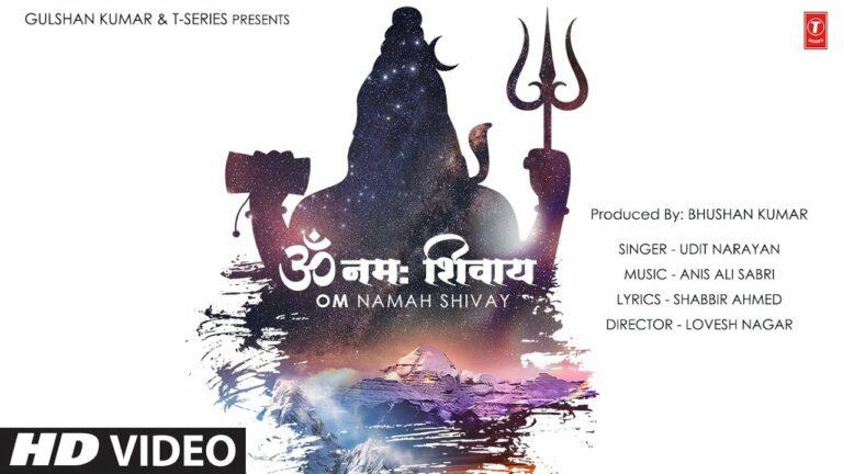 Om Namah Shivay Lyrics - Udit Narayan