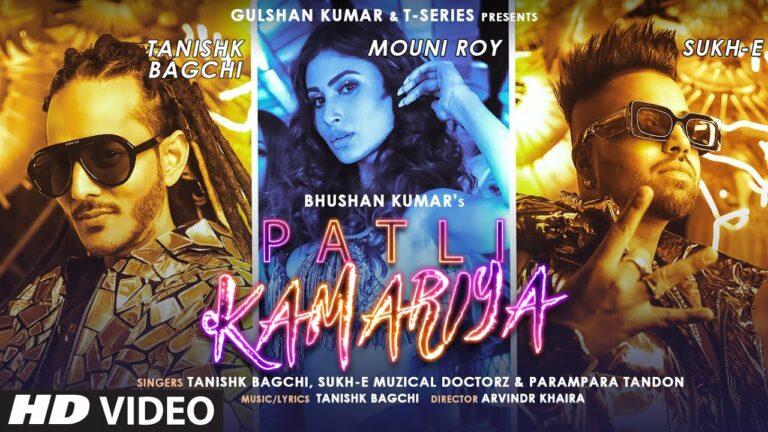 Patli Kamariya Lyrics - Tanishk Bagchi, Sukhe Muzical Doctorz, Parampara Tandon