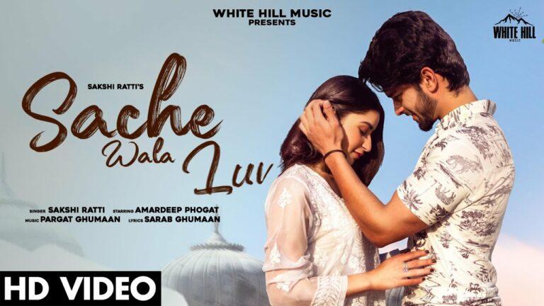 Sache Wala Luv Lyrics - Sakshi Ratti, Vikas