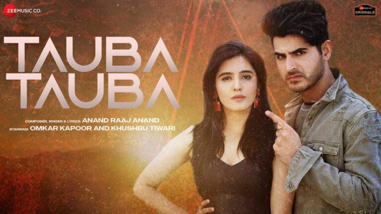 Tauba Tauba Lyrics - Anand Raaj Anand
