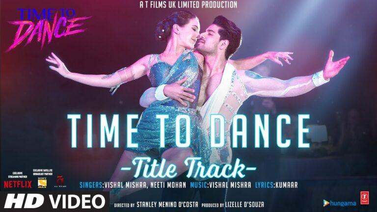 Time To Dance (Title Track) Lyrics - Vishal Mishra, Neeti Mohan