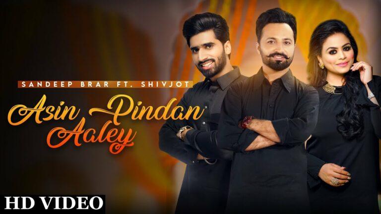 Asin Pindan Aaley Lyrics - Sandeep Brar, Gurlej Akhtar, Shivjot