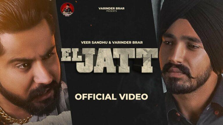 El Jatt Lyrics - Veer Sandhu, Varinder Brar