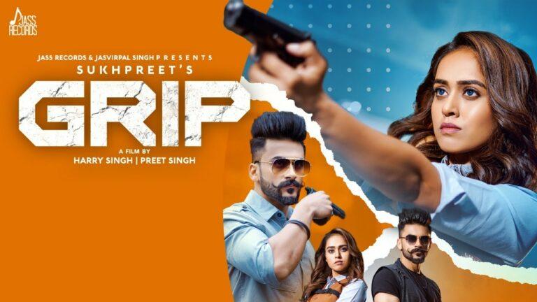 Grip Lyrics - Sukhpreet Kaur, Gurneet Dosanjh