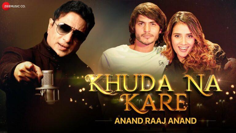 Khuda Na Kare Lyrics - Anand Raaj Anand