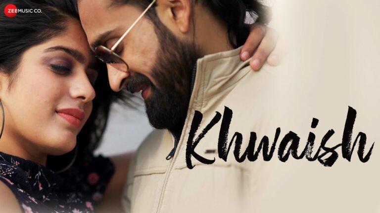 Khwaish Lyrics - Savani Ravindra, Rishikesh Kamerkar