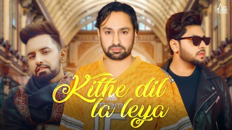 Kithe Dil La Leya Lyrics - Jaskaran Gabbi