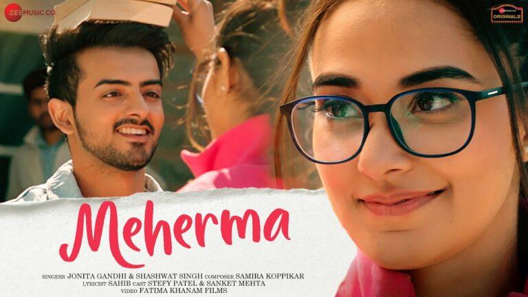 Meherma Lyrics - Jonita Gandhi, Shashwat Singh