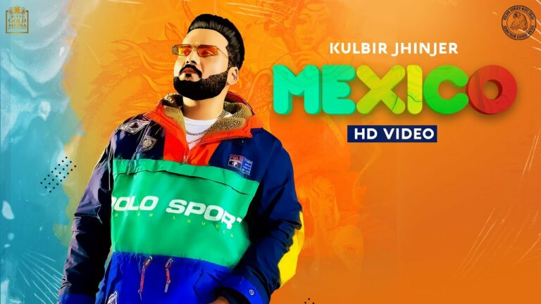 Mexico Lyrics - Kulbir Jhinjer