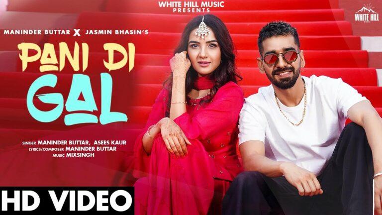 Pani Di Gal Lyrics - Maninder Buttar, Asees Kaur