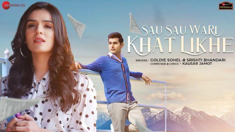 Sau Sau Wari Khat Likhe Lyrics - Goldie Sohel, Srishti Bhandari