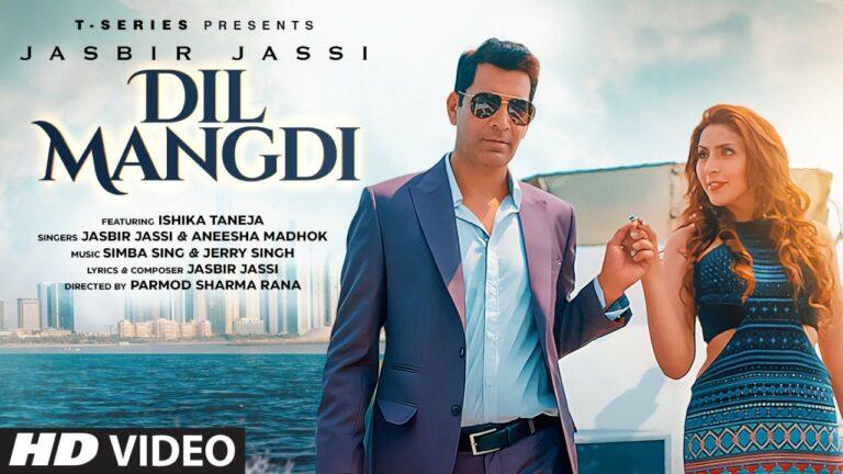 Dil Mangdi Lyrics - Jasbir Jassi, Aneesha Madhok