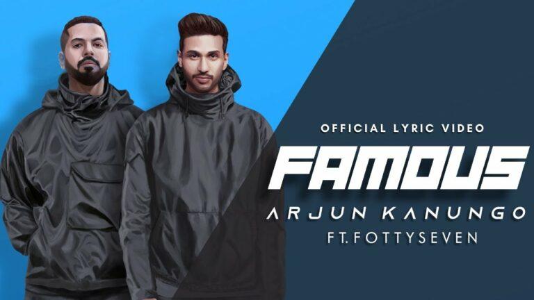 Famous Lyrics - Arjun Kanungo, Fotty Seven