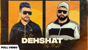 Dehshat Lyrics - Love Brar, Elly Mangat