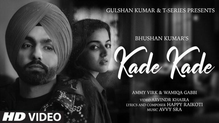 Kade Kade Lyrics - Ammy Virk