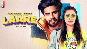 Laare Lyrics - Naaz Aulakh, Singga