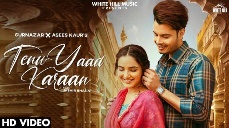 Tenu Yaad Karaan Lyrics - Gurnazar Chattha, Asees Kaur