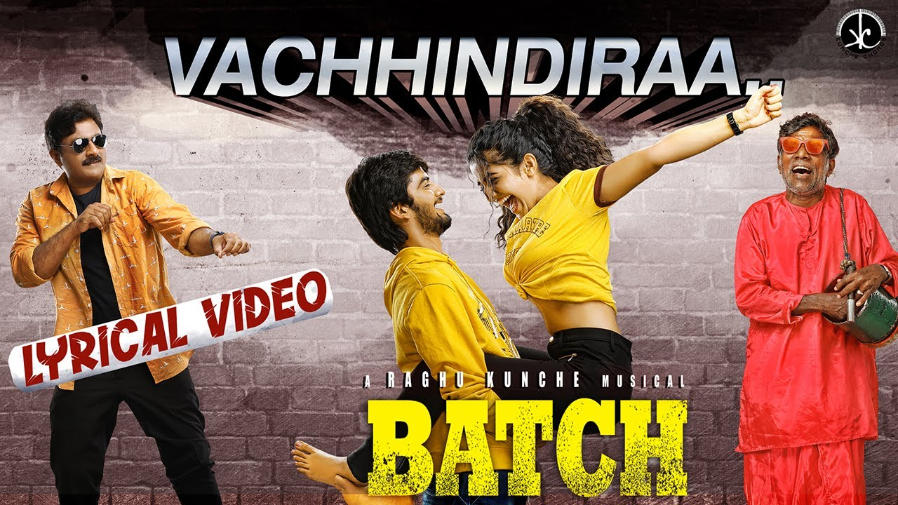 Vachhindiraa Lyrics - Asirayya Bonela, Raghu Kunche