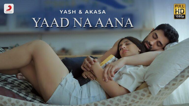 Yaad Na Aana Lyrics - Akasa Singh, Yash Narvekar