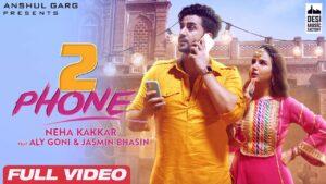 2 Phone Lyrics - Neha Kakkar