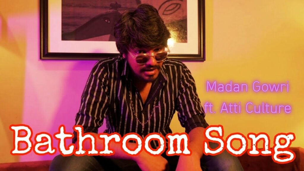 Bathroom Lyrics - Madan Gowri, Asal Kolaar, Rohith Abraham (OfRo)