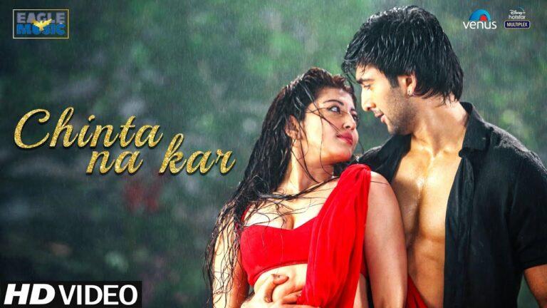 Chinta Na Kar Lyrics - Nakash Aziz, Neeti Mohan