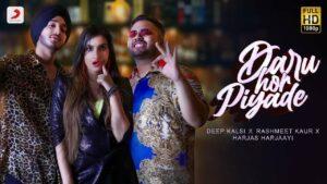 Daru Hor Piyade Lyrics - Deep Kalsi, Rashmeet Kaur, Harjas Harjaayi