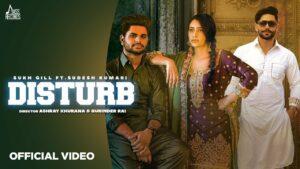 Disturb Lyrics - Sukh Gill, Sudesh Kumari