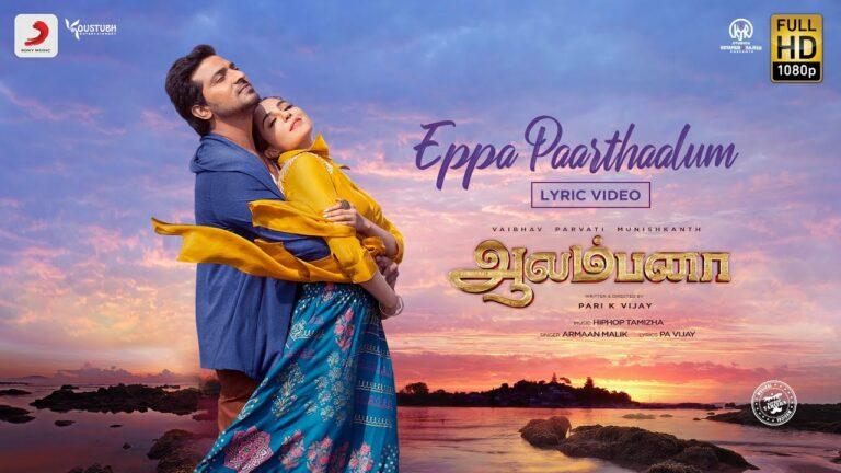 Eppa Paarthaalum Lyrics - Armaan Malik
