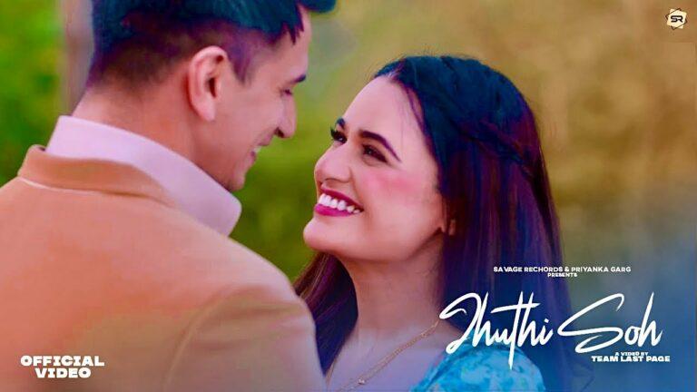 Jhuthi Soh Lyrics - Asees Kaur, Inder Chahal