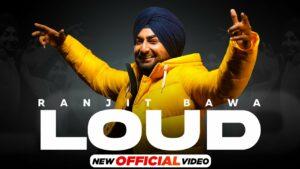 Loud Lyrics - Ranjit Bawa