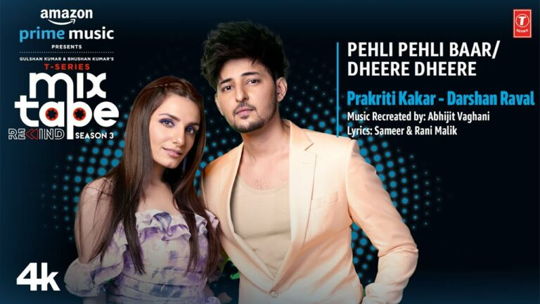 Pehli Pehli Baar-Dheere Dheere Lyrics - Prakriti Kakar, Darshan Raval