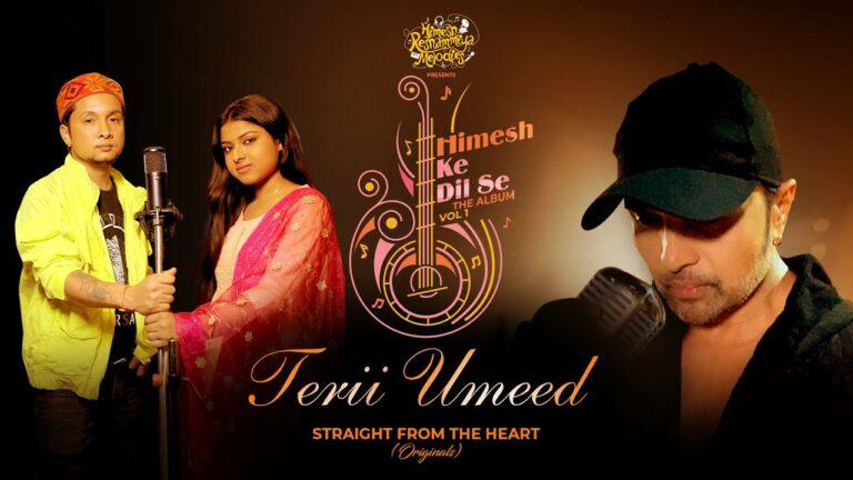Terii Umeed Lyrics - Pawandeep Rajan, Arunita Kanjilal