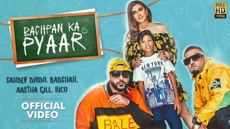 Bachpan Ka Pyaar Lyrics - Aastha Gill, Badshah, Rico, Sahdev Dirdo