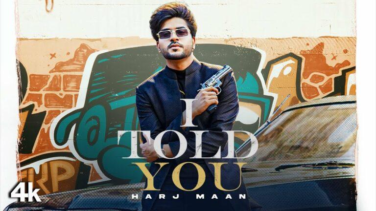 I Told You Lyrics - Harj Maan