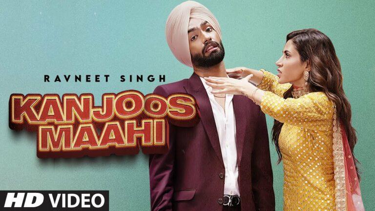 Kanjoos Maahi Lyrics - Ravneet Singh