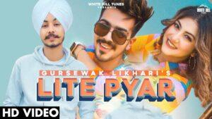 Lite Pyar Lyrics - Gursewak Likhari