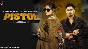 Pistol Lyrics - Baani Sandhu, Jassa Dhillon