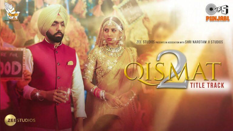Qismat 2 (Title Track) Lyrics - B Praak