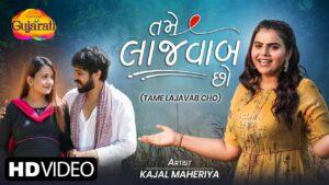 Tame Lajavab Cho Lyrics - Kajal Maheriya