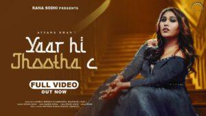 Yaar Hi Jhootha C Lyrics - Afsana Khan