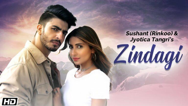 Zindagi Lyrics - Sushant (Rinkoo), Jyotica Tangri