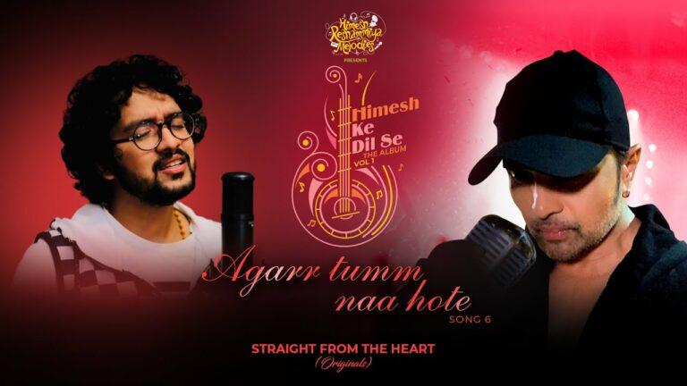 Agarr Tumm Naa Hote Lyrics - Nihal Tauro