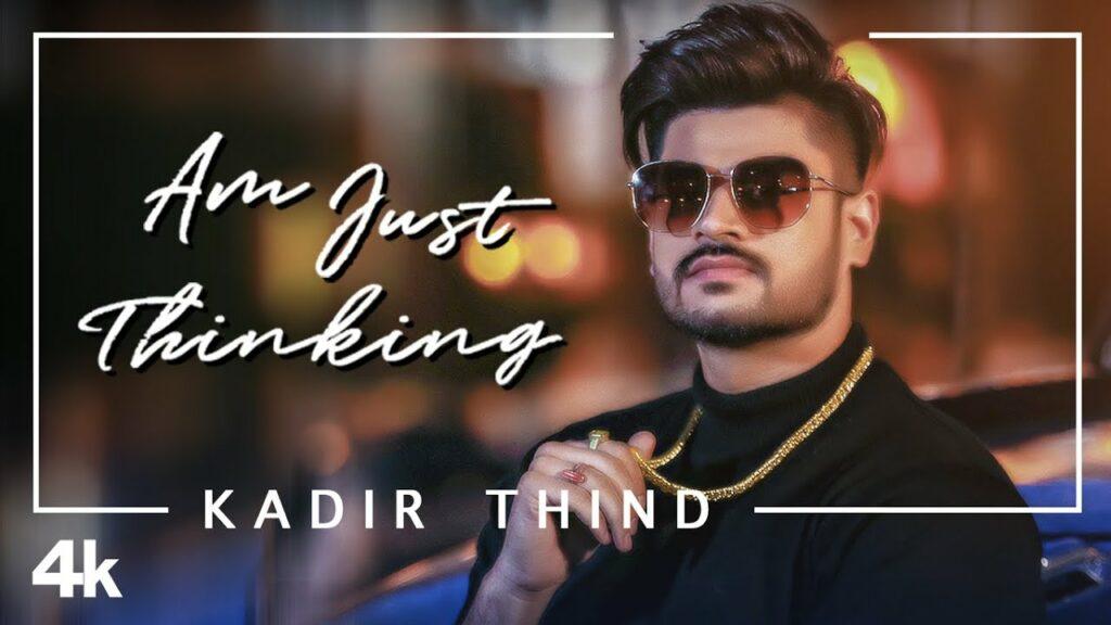 Am Just Thinking Lyrics - Kadir Thind
